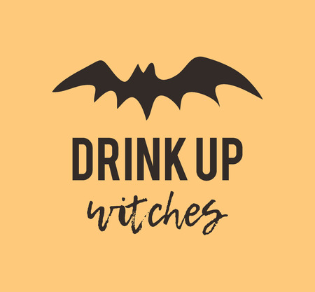 Hand drawn illustration Bat and Quote. Creative ink art work. Actual vector drawing. Artistic isolated Halloween Animal and text: Drink up Witches