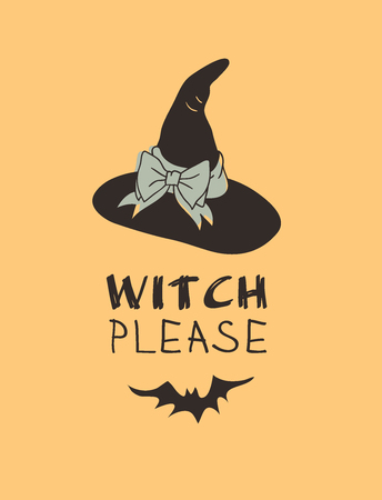 Hand drawn illustration Witch Hat and Quote. Creative ink art work. Actual vector drawing Head Wear and Lettering. Artistic isolated Halloween object and text: Witch Please
