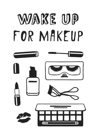 Hand drawn illustration fashion quote. Creative ink art work. Actual vector makeup drawing and text about beauty, WAKE UP FOR MAKEUP