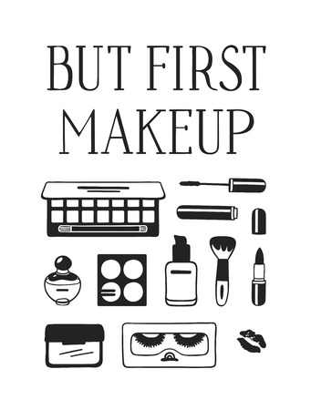 Hand drawn illustration fashion quote. Creative ink art work. Actual vector makeup drawing and text about beauty, BUT FIRST MAKEUP Illusztráció