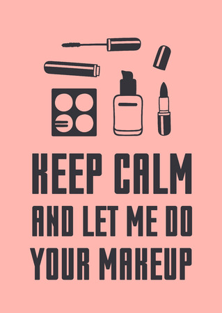 Hand drawn illustration fashion quote. Creative ink art work. Actual vector makeup drawing and text about beauty, KEEP CALM AND LET ME DO YOUR MAKEUP