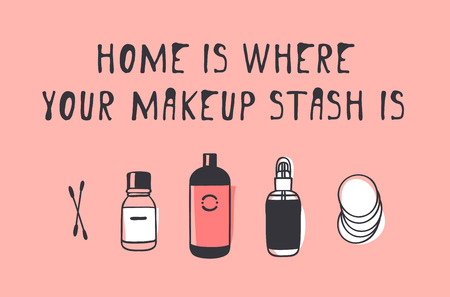 Hand drawn illustration fashion quote. Creative ink art work. Actual vector makeup drawing and text about beauty, HOME IS WHERE YOUR MAKEUP STASH IS
