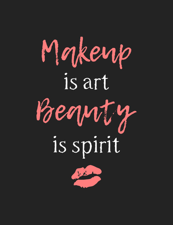 Hand drawn illustration fashion quote. Creative ink art work. Actual vector makeup drawing and text about beauty, MAKEUP IS ART, BEAUTY IS SPIRIT