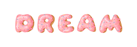 Cartoon vector illustration donut and word DREAM. Hand drawn drawing sweet bun. Actual Creative art work bake Illustration
