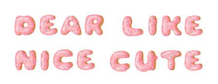 Cartoon vector illustration donut and word DEAR, LIKE, NICE, CUTE. Hand drawn drawing sweet bun. Actual Creative art work bake
