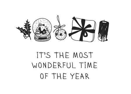 Hand drawn Christmas toys and things on white background. Creative ink art work. Actual vector doodle drawing and text ITS THE MOST WONDERFUL TIME OF THE YEAR