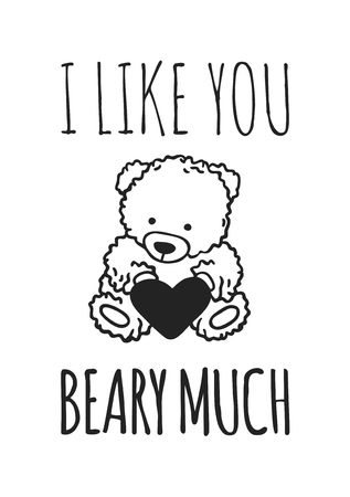 Hand drawn Fashion Illustration Romantic bear and quote. Creative ink art work. Actual vector drawing of Holiday things. Happy Valentines Day set and text I LIKE YOU BEARY MUCH Ilustração