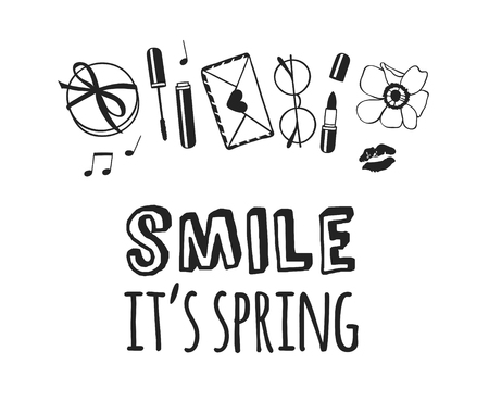 Hand drawn Spring Fashion illustration objects and quote SMILE, ITS SPRING. Actual Season vector background. Black and white Artistic doddle drawing gift, mascara, letter, glasses, lipstick and text. Creative ink art work Ilustração