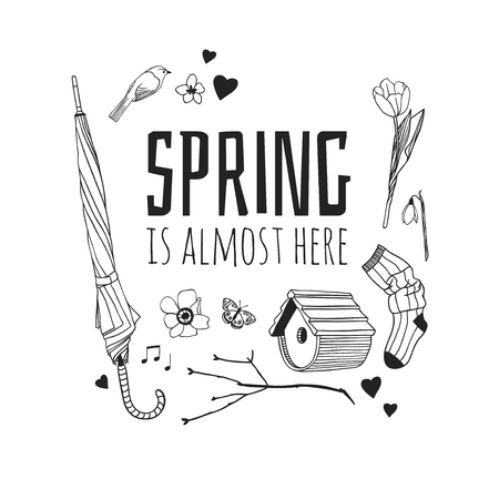 Hand drawn Spring Fashion illustration wear and quote SPRING IS ALMOST HERE. Actual Season vector background. Black and white Artistic doddle drawing nesting box, bird, flowers, umbrella, socks and text. Creative ink art work