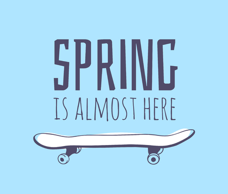 Hand drawn Spring Fashion illustration skateboard and quote SPRING IS ALMOST HERE. Actual Season vector on blue background. Artistic doddle drawing objects and text. Creative ink art work