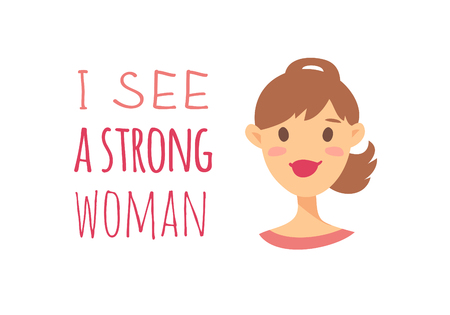 Cartoon style character American or European girl. Vector illustration caucasian women and feminism quote I SEE A STRONG WOMAN