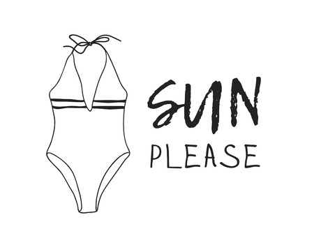 Hand drawn summer quote and bikini illustration. Actual tropical vector background. Artistic doodle drawing. Creative ink art work and text SUN PLEASE
