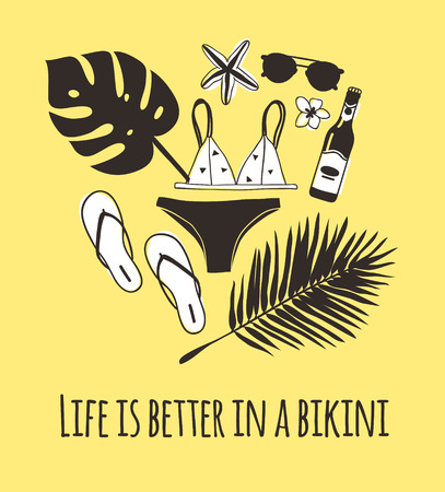 Hand drawn summer quote and illustration. Actual tropical vector background. Artistic doddle drawing. Creative ink art work and text  LIFE IS BETTER IN A BIKINI