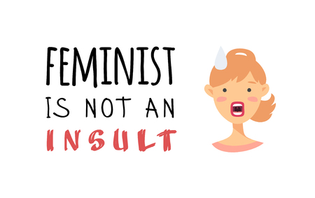 Set of text and girl. Cartoon style emotional character. Vector illustration woman and quote FEMINISM IS NOT INSULT Ilustração
