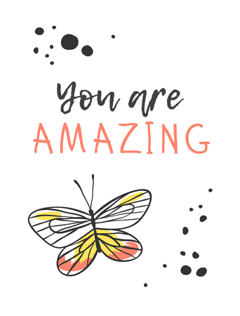 Hand drawn illustration butterfly and text. Positive quote YOU ARE AMAZING for today and doodle style element. Creative ink art work. Actual vector drawing