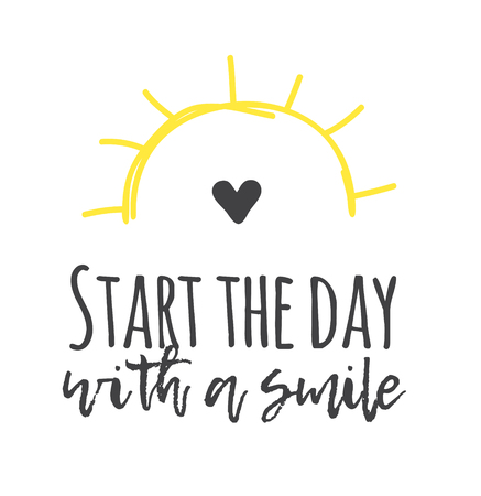 Hand drawn illustration sun and text START THE DAY WITH A SMILE. Positive quote for today and doodle style element. Creative ink art work. Actual vector drawing Illusztráció