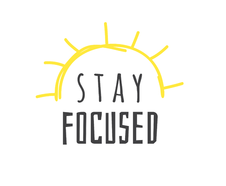 Hand drawn illustration sun and text STAY FOCUSED. Positive quote for today and doodle style element. Creative ink art work. Actual vector drawing Ilustrace