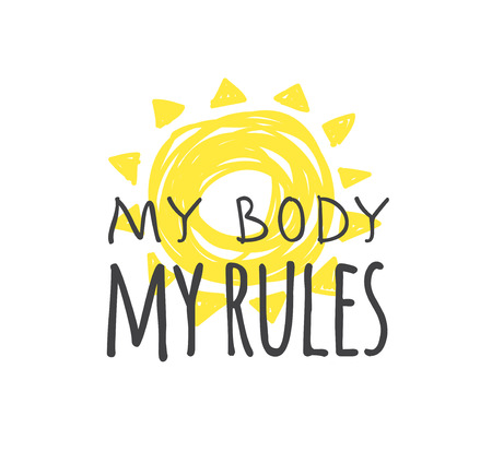 Hand drawn illustration and text MY BODY MY RULES. Positive quote for today and doodle style element. Creative ink art work. Actual vector drawing Ilustração