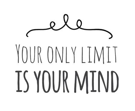 Hand drawn illustration and text. Positive quote YOUR ONLY LIMIT IS YOUR MIND for today and doodle style element. Creative ink art work. Actual vector drawing