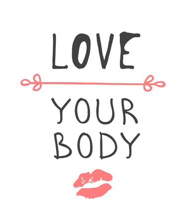 Hand drawn illustration and text LOVE YOUR BODY. Positive quote for today and doodle style element. Creative ink art work. Actual vector drawing