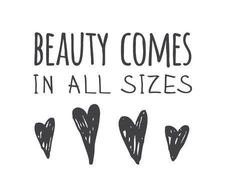 Hand drawn illustration and text BEAUTY COMES IN ALL SIZES. Positive quote for today and doodle style element. Creative ink art work. Actual vector drawing