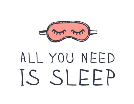 Hand drawn objects about Sleep Routines and text.Vector Cozy Illustration. Creative artwork. Set of doodle and quote ALL YOU NEED IS SLEEP Illustration