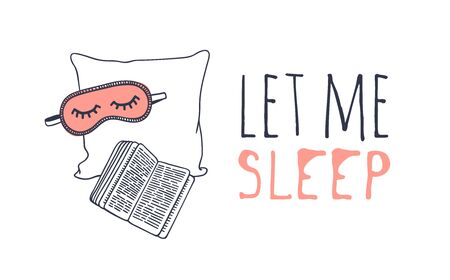Hand drawn objects about Sleep Routines and text.Vector Cozy Illustration. Creative artwork. Set of doodle pillow and quote LET ME SLEEP Illustration