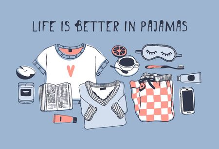 Hand drawn objects about Sleep Routines and text.Vector Cozy Illustration. Creative artwork. Set of doodle pajamas and quote LIFE IS BETTER IN PAJAMAS