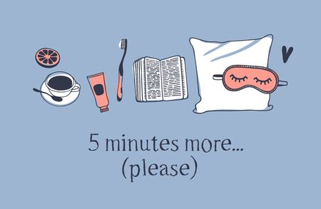 Hand drawn objects about Sleep Routines and text.Vector Cozy Illustration. Creative artwork. Set of doodle pillow and quote 5 MINUTES MORE... (PLEASE)