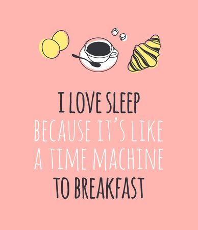 Hand drawn objects about Sleep Routines and text.Vector Cozy Illustration Breakfast. Creative artwork. Set of doodle and quote