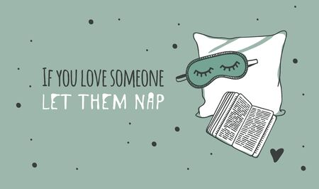 Hand drawn objects about Sleep Routines and text.Vector Cozy Illustration. Creative artwork. Set of doodle pillow and quote IF YOU LOVE SOMEONE LET THEM NAP