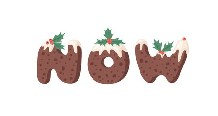 Cartoon vector illustration Christmas Pudding. Hand drawn font. Actual Creative Holidays bake alphabet and word NOW