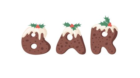 Cartoon vector illustration Christmas Pudding. Hand drawn font. Actual Creative Holidays bake alphabet and word BAR