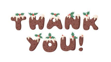 Cartoon vector illustration Christmas Pudding. Hand drawn font. Actual Creative Holidays bake alphabet and text THANK YOU!