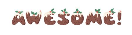 Cartoon vector illustration Christmas Pudding. Hand drawn font. Actual Creative Holidays bake alphabet and word AWESOME!