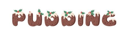 Cartoon vector illustration Christmas Pudding. Hand drawn font. Actual Creative Holidays bake alphabet and word PUDDING Ilustracja
