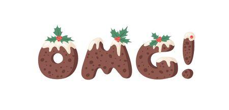 Cartoon vector illustration Christmas Pudding. Hand drawn font. Actual Creative Holidays bake alphabet and word OMG Stock Illustratie