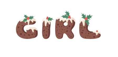 Cartoon vector illustration Christmas Pudding. Hand drawn font. Actual Creative Holidays bake alphabet and word GIRL Illustration