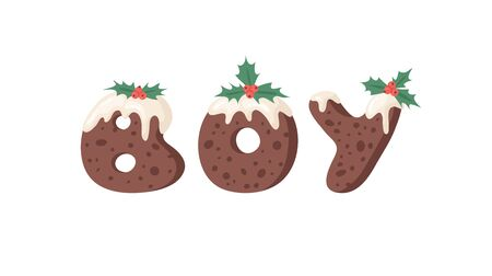 Cartoon vector illustration Christmas Pudding. Hand drawn font. Actual Creative Holidays bake alphabet and word BOY