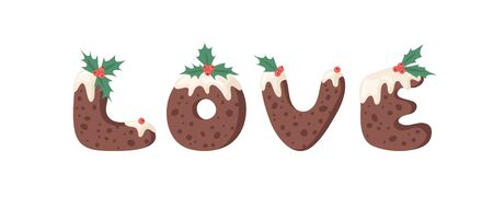 Cartoon vector illustration Christmas Pudding. Hand drawn font. Actual Creative Holidays bake alphabet and word LOVE