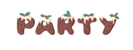 Cartoon vector illustration Christmas Pudding. Hand drawn font. Actual Creative Holidays bake alphabet and word PARTY Illustration
