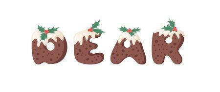 Cartoon vector illustration Christmas Pudding. Hand drawn font. Actual Creative Holidays bake alphabet and word DEAR