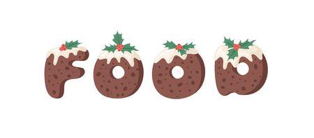 Cartoon vector illustration Christmas Pudding. Hand drawn font. Actual Creative Holidays bake alphabet and word FOOD
