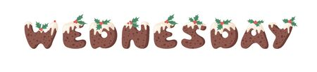 Cartoon vector illustration Christmas Pudding. Hand drawn font. Actual Creative Holidays bake alphabet and word WEDNESDAY