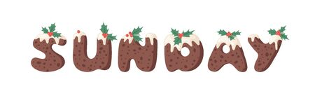Cartoon vector illustration Christmas Pudding. Hand drawn font. Actual Creative Holidays bake alphabet and word SUNDAY Stock Illustratie