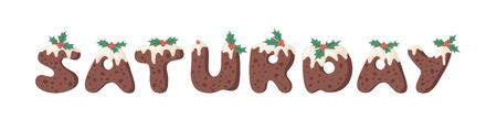 Cartoon vector illustration Christmas Pudding. Hand drawn font. Actual Creative Holidays bake alphabet and word SATURDAY
