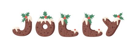 Cartoon vector illustration Christmas Pudding. Hand drawn font. Actual Creative Holidays bake alphabet and word JOLLY