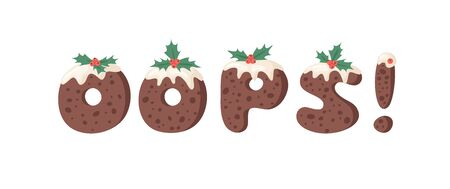 Cartoon vector illustration Christmas Pudding. Hand drawn font. Actual Creative Holidays bake alphabet and word OOPS!