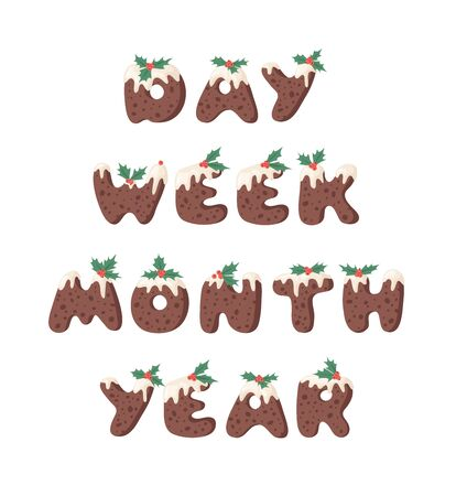 Cartoon vector illustration Christmas Pudding. Hand drawn font. Actual Creative Holidays bake alphabet and words DAY, WEEK, MONTH, YEAR Standard-Bild - 131134065