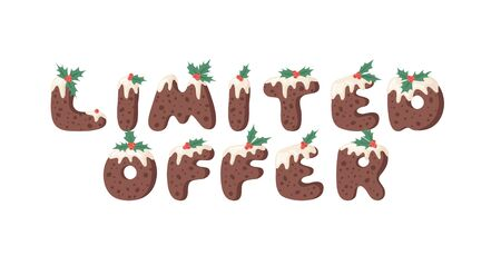 Cartoon illustration Christmas Pudding. Hand drawn font. Actual Creative Holidays bake alphabet and word LIMITED OFFER Illustration
